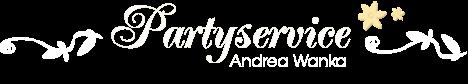 Partyservice Andrea Wanka